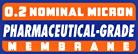 0.2 Nominal Micron Pharmaceutical Grade Membrane